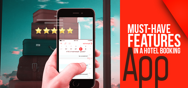 Must have features in Hotel booking app